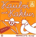 Kauboi und Kaktus # 01 - Verreckte Hund