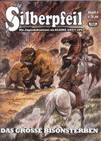 Silberpfeil # 04 - Das grosse Bisonsterben