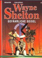 Wayne Shelton # 06 - Gefährliche Geisel