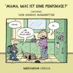 """""""Mama, was ist eine Penisnase?"""" (Cartoon)"""