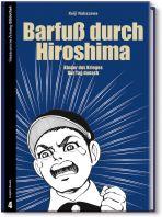 SZ Bibliothek Graphic Novels II 04: Barfuß durch Hiroshima
