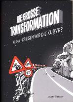 Grosse Transformation, Die