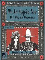 We Are Gypsies Now: Der Weg ins Ungewisse