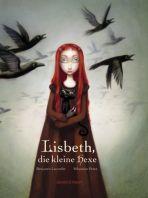 Lacombe: Lisbeth, die kleine Hexe (Illustriertes Buch)