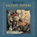 Mouse Guard - Balduin der Tapfere ...