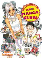 Willkommen im (Ero)Manga-Club! Bd. 01 (von 3)
