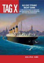 Tag X, Der # 04 - Als die Titanic nicht sank