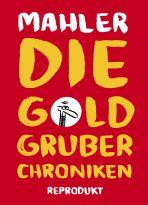 Goldgruber-Chroniken, Die