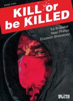 Kill or be Killed # 01 (von 5)