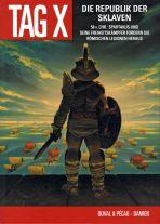 Tag X, Der # 05 - Die Republik der Sklaven