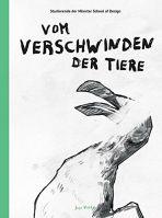 Vom Verschwinden der Tiere (Illustriertes Buch)