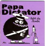 Papa Dictator (07) liebt die Bombe
