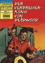 Sheriff Klassiker # 07 - Der Verbrecherkönig von Deadwood