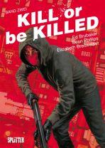 Kill or be Killed # 02 (von 4)