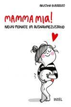Mamma mia! - Neun Monate im Ausnahmezustand