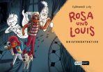 Rosa und Louis (02) - Geisterdetektive