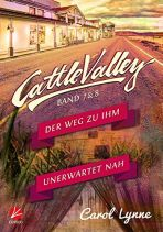 Cattle Valley (Band 7 + 8): Der Weg zu ihm + Unerwartet nah (Roman)