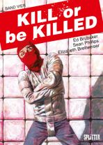 Kill or be Killed # 04 (von 4)