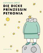 Dicke Prinzessin Petronia, Die