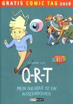2018 Gratis Comic Tag - Q-R-T - Mein Nachbar ist ein Ausserirdischer