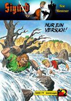 Sigurd - Neue Abenteuer # 077 - Nur ein Versuch