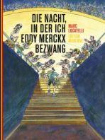 Nacht in der ich Eddy Merckx bezwang, Die