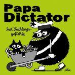 Papa Dictator (08) hat Frühlingsgefühle