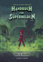 Handbuch für Superhelden, Das - Teil 3