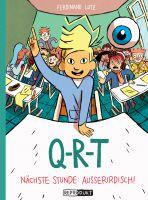 Q-R-T (03) - Nächste Stunde Ausserirdisch!