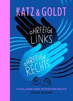 Katz & Goldt (15): Ohrfeige links, Ohrfeige rechts - Flegeljahre einer Psychotherapeutin