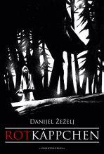 Danijel ´e¸elj's Rotkäppchen (ohne Worte)