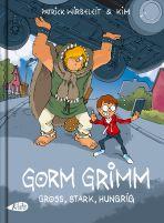 Gorm Grim - Gross, stark, hungrig