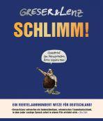 Schlimm! - Ein Vierteljahrhundert Witze für Deutschland